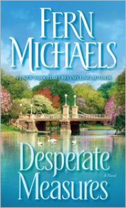 Desperate Measures - Fern Michaels