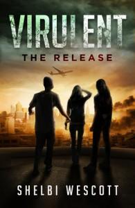 The Release (Virulent, #1) - Shelbi Wescott