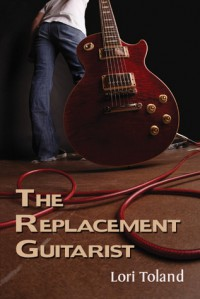 The Replacement Guitarist - Lori Toland
