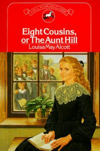 Eight Cousins, Or, the Aunt Hill - Louisa May Alcott