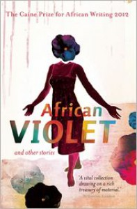 The Caine Prize for African Writing 2012 - The Caine Prize for African Writing
