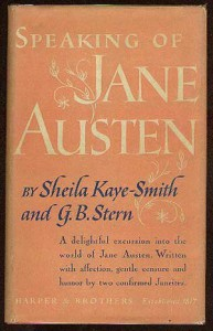 Speaking of Jane Austen - Jane] By Sheila Kaye-Smith and G.B. Stern. [Austen