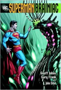 Superman: Brainiac HC - Geoff Johns,  Gary Frank (Illustrator)