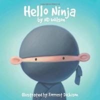 Hello Ninja - N.D. Wilson, Forrest Dickison