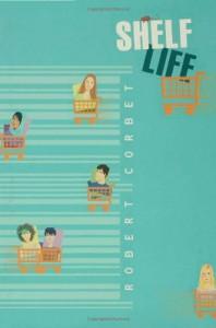 Shelf Life - Robert Corbet