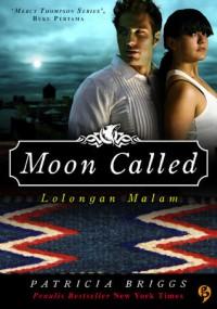 Moon Called - Lolongan Malam - Patricia Briggs