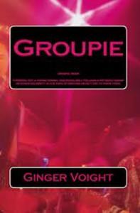 Groupie (Groupie, #1) - Ginger Voight