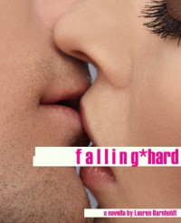 Falling Hard (At the Party) - Lauren Barnholdt