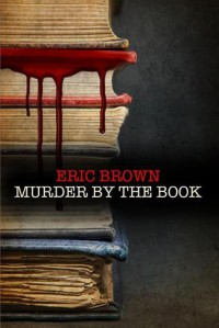 Murder By the Book - Eric Brown