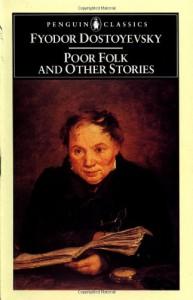 Poor Folk and Other Stories (Penguin Classics) - Fyodor Dostoyevsky, David McDuff
