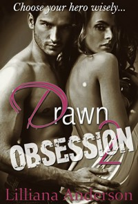 Drawn 2 - Obsession (Aaron) - Lilliana Anderson