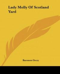 Lady Molly of Scotland Yard - Emmuska Orczy