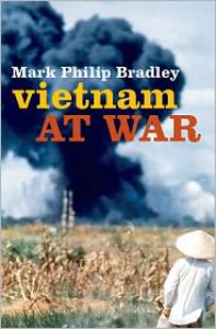 Vietnam at War - Mark Philip Bradley
