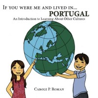 If You Were Me and Lived in...Portugal: A Child's Introduction to Culture Around the World - Carole P. Roman