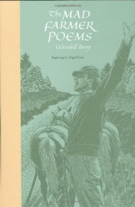 The Mad Farmer Poems - Wendell Berry
