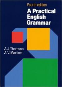 A Practical English Grammar - Audrey Jean Thomson, A.V. Martinet