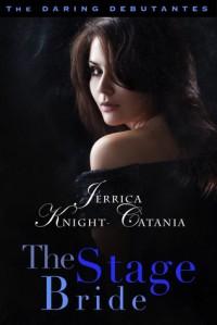 The Stage Bride - Jerrica Knight-Catania