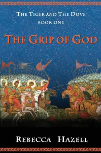 The Grip of God - Rebecca  Hazell