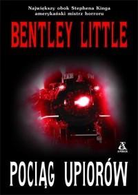 Pociąg upiorów - Bentley Little