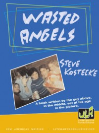 Wasted Angels - Steve Kostecke