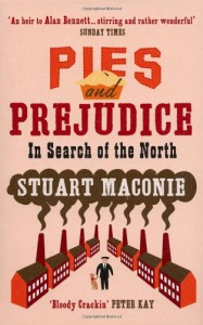 Pies and Prejudice: In Search of the North - Stuart Maconie