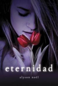 Eternidad (Los Inmortales, #1) - Alyson Noel