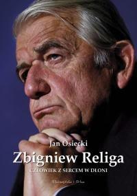 Zbigniew Religa. Człowiek z sercem w dłoni - Jan Osiecki