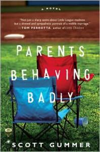 Parents Behaving Badly - Scott Gummer