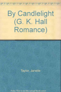 By Candlelight (G. K. Hall Romance) - Janelle Taylor