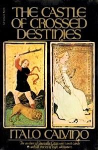 The Castle of Crossed Destinies - Italo Calvino, William Weaver