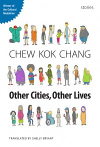 Other Cities, Other Lives - Chew Kok Chang, Shelly Bryant