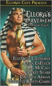 Ellora's Cavemen Legendary Tails I - Elizabeth Lapthorne,  Charlotte Boyett-Compo,  B. J. McCall,  Lynn LaFleur,  Cricket Starr,  Calista Arman