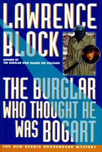 The Burglar Who Thought He Was Bogart - Lawrence Block