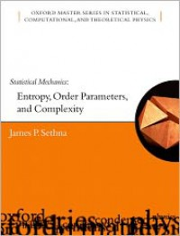 Statistical Mechanics: Entropy, Order Parameters and Complexity - James P. Sethna