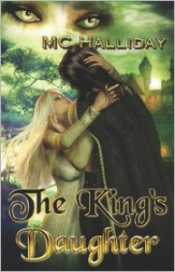 The King's Daughter - M.C. Halliday
