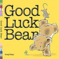 Good Luck Bear - Greg E. Foley