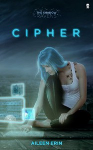 Cipher (The Shadow Ravens Book 1) - Aileen Erin