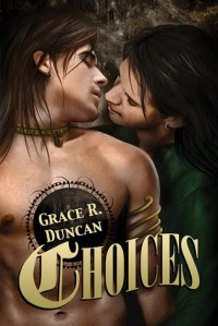Choices  - Grace R. Duncan