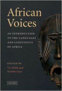 African Voices: An Introduction to the Languages and Linguistics of Africa - Vic Webb