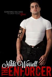 The Enforcer - Nikki Worrell