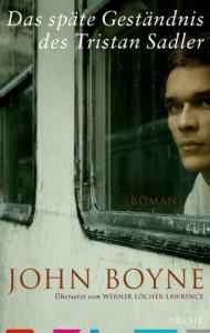 Das späte Geständnis des Tristan Sadler - John Boyne