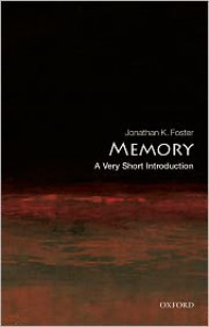Memory: A Very Short Introduction - Jonathan K. Foster