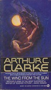 The Wind from the Sun - Arthur C. Clarke
