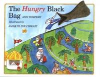 The Hungry Black Bag - Jacqueline Chwast, Jacqueline Chwast