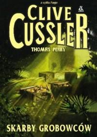 Skarby grobowców - Clive Cussler, Thomas Perry