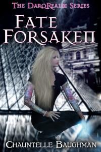 Fate Forsaken - Chauntelle Baughman