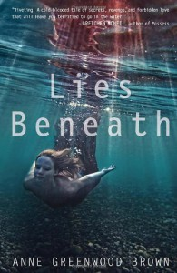 Lies Beneath (Lies Beneath, #1) - Anne Greenwood Brown