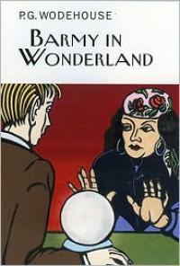Barmy in Wonderland - P.G. Wodehouse