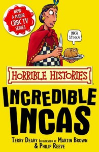 Horrible Histories: The Incredible Incas - Terry Deary