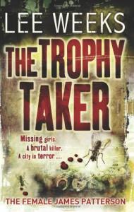 The Trophy Taker - Lee  Weeks